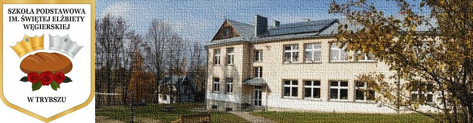 Szkoła Podstawowa im. Świętej Elżbiety Węgierskiej w Trybszu